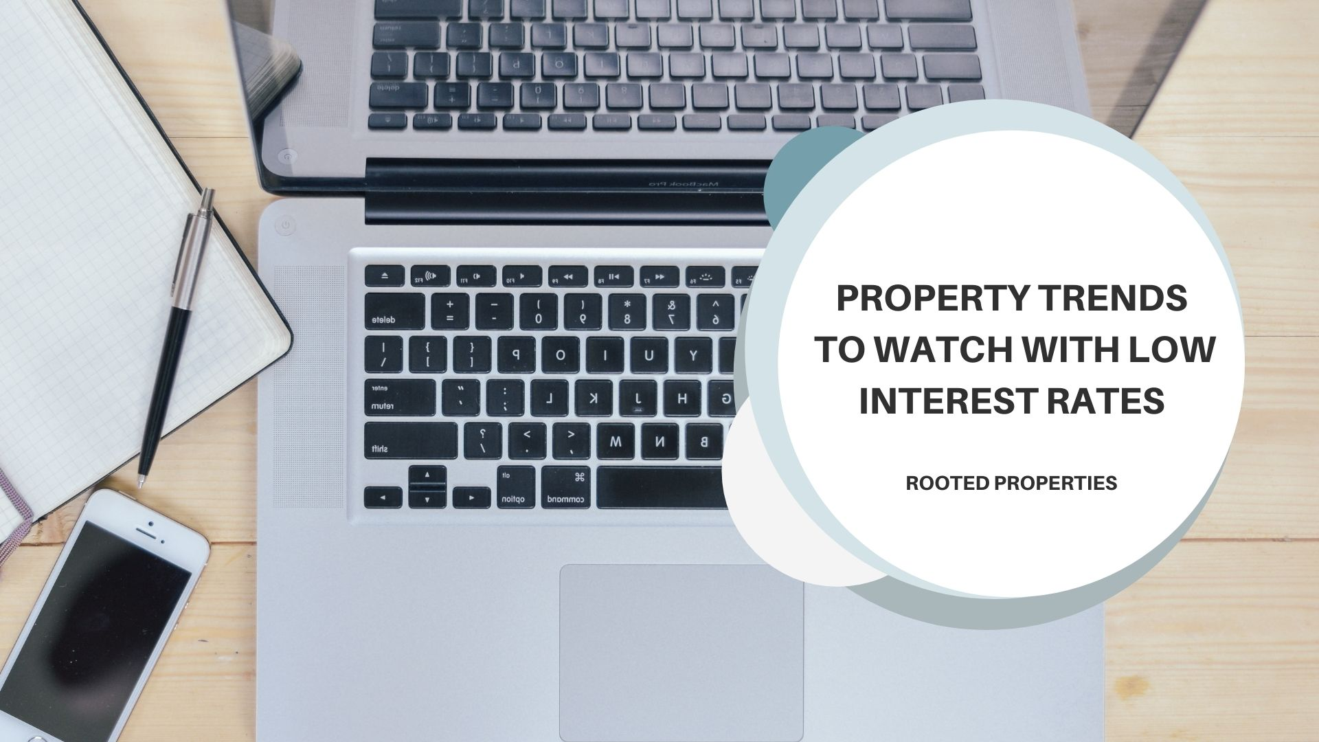 Property Trends to Watch as Low Interest Rates Remain